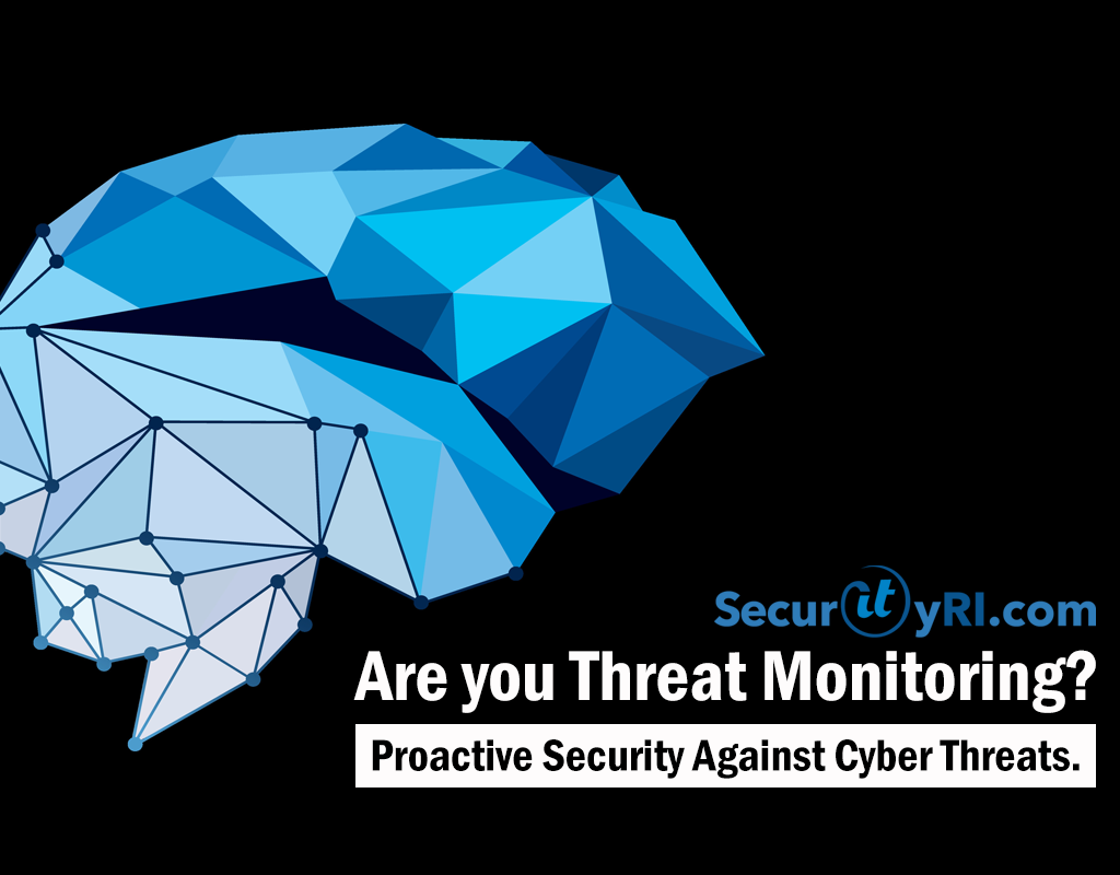 Are you Threat Monitoring? MSP SecurityRI com Can Help
